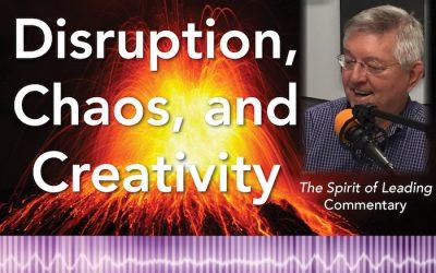 065: Disruption, chaos, and creativity