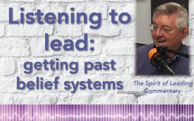 010: Listening to lead—getting past belief systems